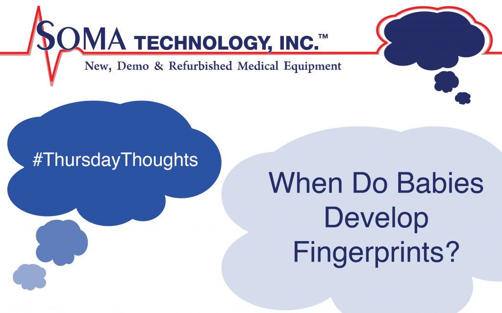 When do babies develop fingerprints? - Soma Technology, Inc.