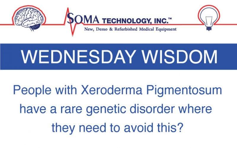 Wednesday Wisdom: Xeroderma Pigmentosum