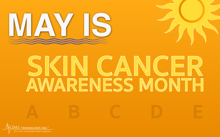 Skin Cancer Awareness Month - Soma Technology, Inc.