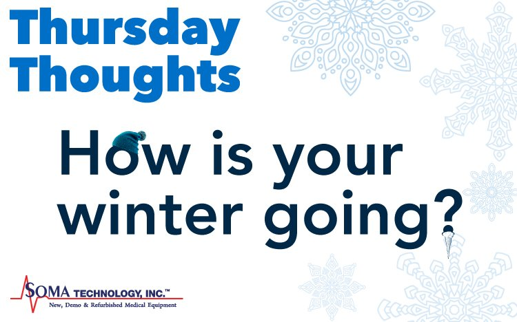 Thursday Thoughts: How is your winter going? - Soma Technology, Inc.