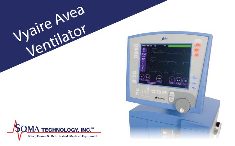 Vyaire Avea Ventilator - Soma Technology, Inc.