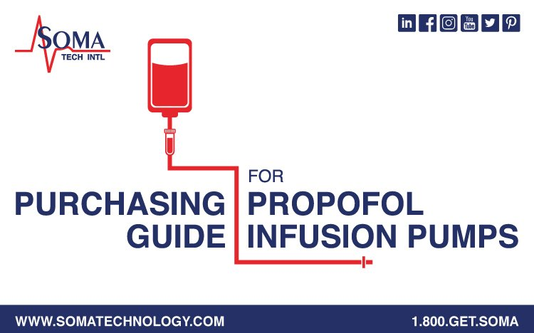 A Guide for Purchasing Propofol Infusion Pumps - Soma Tech Intl