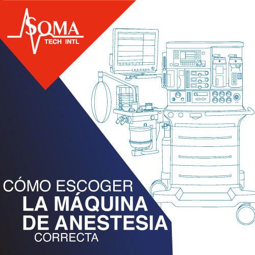 Cómo Escoger La Máquina De Anestesia Correcta